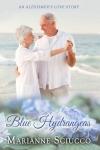 Blue Hydrangeas, an Alzheimer's love story