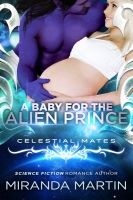 A Baby for the Alien Prince (Celestial Mates)