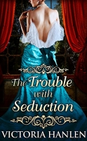 THE TROUBLE WITH SEDUCTION