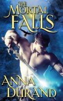 The Mortal Falls (Undercover Elementals 1)
