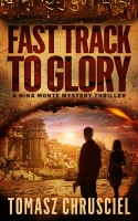 Fast Track To Glory-An International Thriller