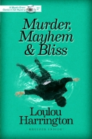 Murder, Mayhem and Bliss