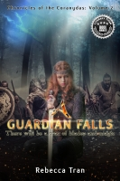 A Guardian Falls: Chronicles of the Coranydas Vol 2