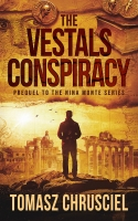 The Vestals Conspiracy: A Novella (Prequel To The Nina Monte Mystery Thriller Series)