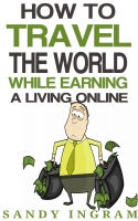 How to Travel the World While Earning a Living Online
