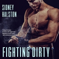 Fighting Dirty: Worth the Fight Series