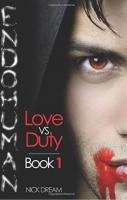 Endohuman: Love vs Duty: Book 1