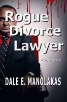 Rogue Divorce Lawyer