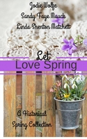 A Love Not Forgotten (Let Love Spring collection)