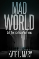 Mad World (Broken World, #3)