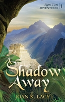 A Shadow Away (Alex Cort Action Adventures Series, Book 1)