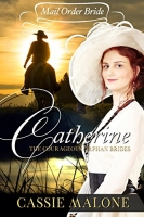 Mail Order Bride: Catherine: The Courageous Orphan Brides (Western Historical Romance)