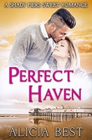 Perfect Haven: Sweet Romance (Shady Piers Clean Romance Book 1)