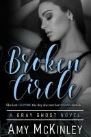Broken Circle (A Gray Ghost Novel, book 1)