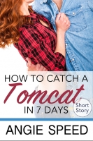 How to Catch a Tomcat in Seven Days