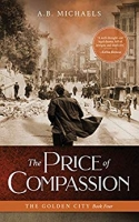 The Price of Compassion - The Golden City Book Four