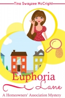 Euphoria Lane: A Homeowners' Association Cozy Mystery