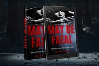 MAY BE FATAL: A Psychic Profiler, A Time Puzzle, A Gripping Psychological Thriller