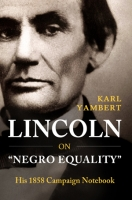 Lincoln on 'Negro Equality'