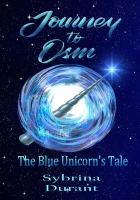 Journey To Osm: The Blue Unicorn's Tale