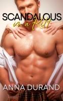 Scandalous in a Kilt (Hot Scots, Book 3)