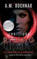 Fortitude Rising Volume One of the Magical Bond Series