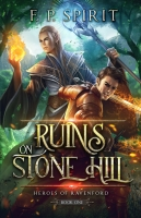 Ruins on Stone Hill: Heroes of Ravenford Book 1