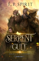 Serpent Cult: Heroes of Ravenford Book 2
