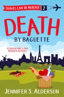 Death By Baguette: A Valentine's Day Murder in Paris