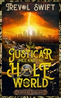 Justicar Jhee and the Hole in the World