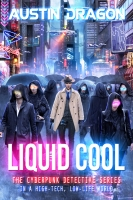 Liquid Cool: The Cyberpunk Detective Series