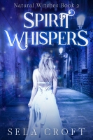 Spirit Whispers (Natural Witches Book 2)