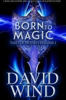 Born To Magic: Volume I Tales Of Nevaeh