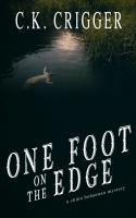 One Foot On The Edge: A China Bohannon Novel