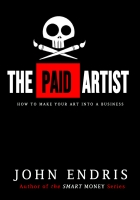 The Paid Artist: How to Make Your Art Into A Business