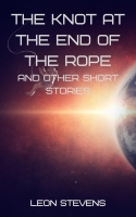 The Knot at the End of the Rope and Other Short Stories