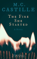 The Fire She Started