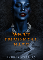 What Immortal Hand