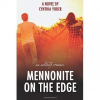Mennonite on the Edge: An Unlikely Romance
