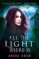 All the Light There Is (The Healing Edge #3)