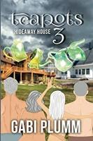 TEAPOTS 3. HIDEAWAY HOUSE