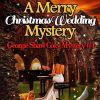 A Merry Christmas Wedding Mystery Georgie Shaw Cozy Mystery #4